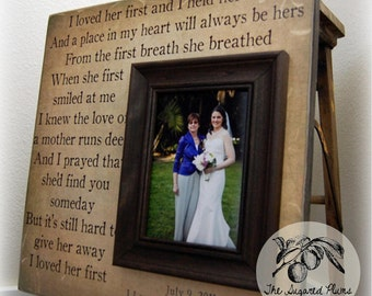 MOTHER Of THE BRIDE Gift For Mother of the Bride Personalized Picture Frame Wedding Gift Custom 16x16 I Loved Her First Quote Thank You