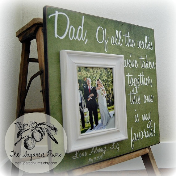 Father of the Bride Wedding Gift Personalized Picture Frame 16x16 Of ALL THE WALKS Dad Daddy Men Parents The Sugared Plums