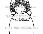 Digital Image 'I BELIEVE' Baby Bud