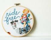 Ride Free. Hand Embroidered in 6 inch Embroidery Hoop Featuring Dick and Jane Theme Fabric. Handmade by merriweathercouncil on Etsy
