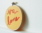 Hand Embroidered Hoop Wall Art. Va Bene. Hand Stitched.  // by Merriweather Council