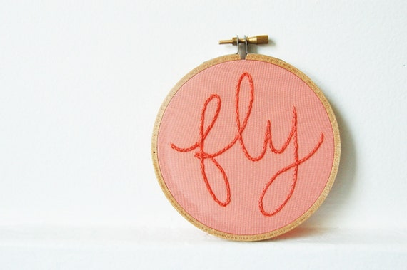 Embroidery Hoop Art, Hand Stitched Text. Fly. 4 inch Hoop. Salmon Colored.  // by Merriweather Council