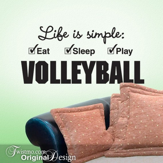 Volleyball Decal, Sports Decor Vinyl Wall Decal, Girls Volleyball Gifts, Dorm Room Decor, Life is simple Eat Sleep Play Volleyball