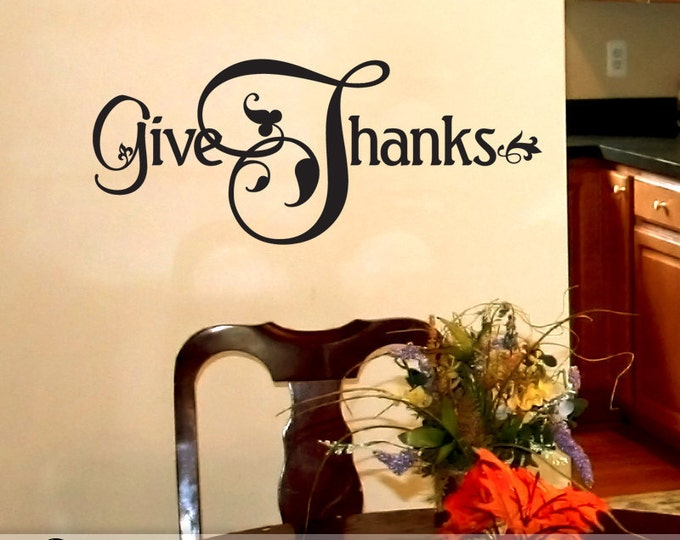 Give Thanks Decal - Vinyl Wall Words, Dining Room Decor, Holiday Decoration, Thanksgiving Decor