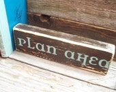 Plan Ahead Plaque