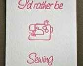 I'd Rather Be Sewing Letterpress Print