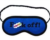F()ck Off Sleep Mask, men's sleepmask, mature eyemask, shameless sleeping eye mask, navy blue gift for him, Typography art, handmade mask