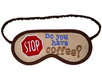 Coffee Sleep Mask, Stop road sign eye mask, Mocha blindfold, Sleeping eye mask, Espresso sleepmask, Men's gift,Text pillow, Cotton or silk