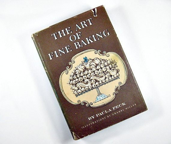 Pastry Cookbook The Art of Fine Baking Paula Peck First Edition 1961
