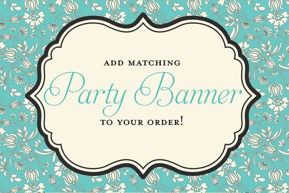 Personalized Printable Party Banner Made to Match any Invitation in my Shop