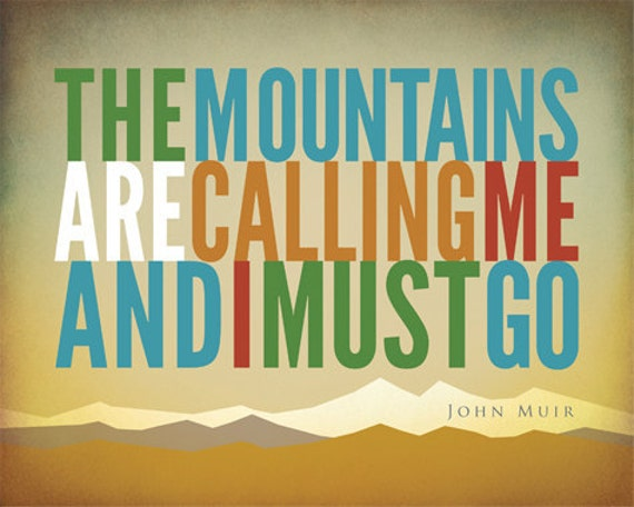 "Typographic Poster-Muir Mtns are Calling Quote - 8"" X 10"" Horizontal Print"