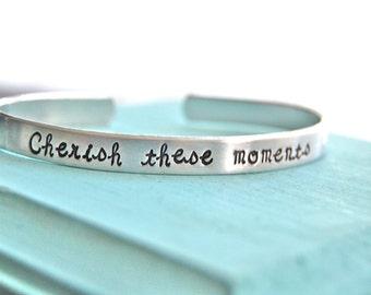 Cherish these moments.  Skinny cuff bracelet