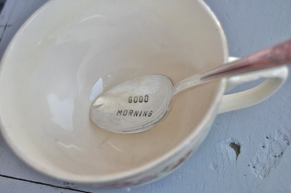 "Hand stamped ""GOOD MORNING"" spoon"