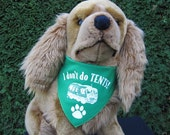 Make your pooch the hit of the RV park.  I don't do tents doggy bandanna- comes in Red & Green,orange