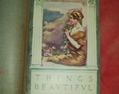 Things Beautiful 1911 Book Of Art and Poetry