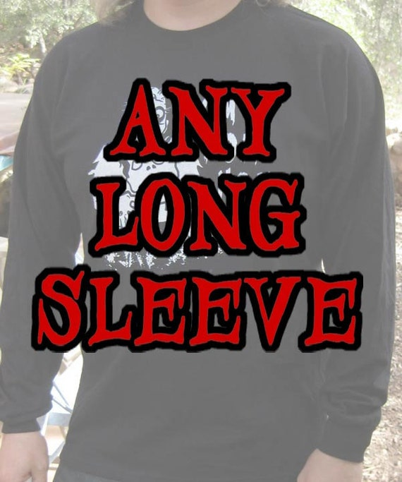 LONG SLEEVE Zed's Zombie Ranch T-shirt - Any Design
