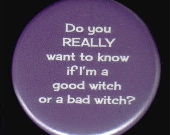 Good Witch or Bad Witch Button