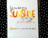 You Are My Sunshine Mini Print