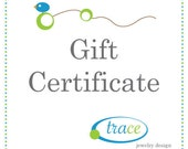 Gift Certificate for 50 Dollars at Trace Jewelry Designs, Gift Card, Electronic or Print