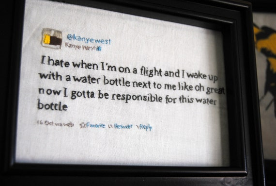 Your Favorite Kanye West Tweet - Hand-stitched and Framed - Made to Order