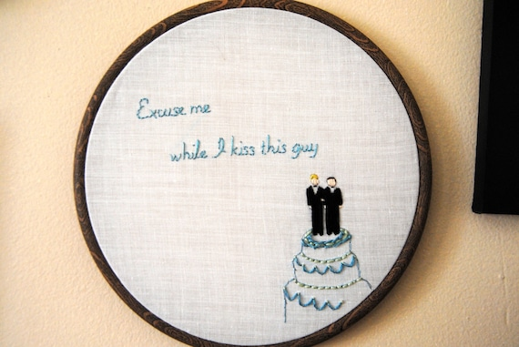 Excuse Me While I Kiss This Guy OOAK Embroidery by supervelma