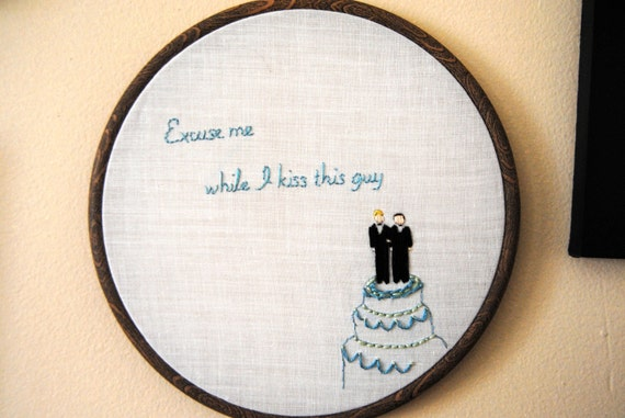 Excuse Me While I Kiss This Guy - OOAK Embroidery