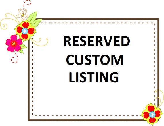 Custom Reserved Listing for Laura