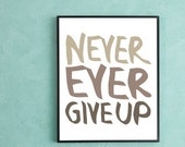 Never Ever Give Up - Art Print