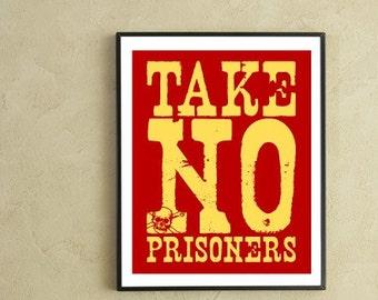 Take No Prisoners Typography Poster