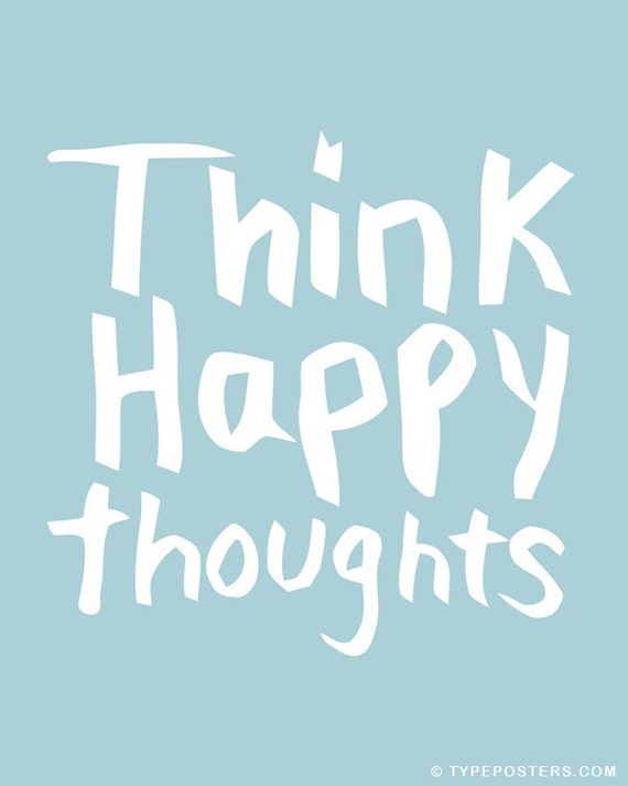 Think Happy Thoughts - Art Print