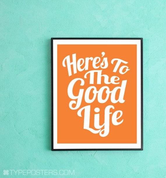 Here's To The Good Life - Art Print