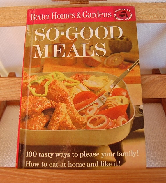 Vintage Cookbook Better Homes and Gardens So-Good MEALS 62 pages PACKED with ideas Circa 1963 All Cookbooks buy 3 get one at no charge