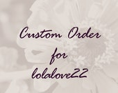 Custom Order for lolalove22