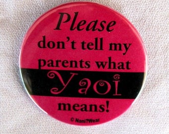Yaoi 2-Inch Button (Please don't tell my parents what Yaoi means)
