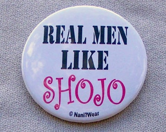 Anime Button 2-Inch - Real men Like Shojo