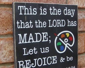 Psalm 118:24  This is the Day that the Lord has Made  - Wood Sign