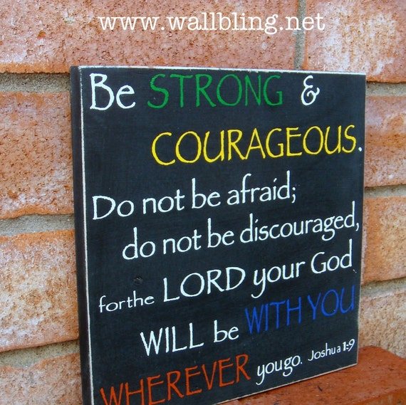 Joshua 1:9 Be Strong and Courageous- Wood Sign