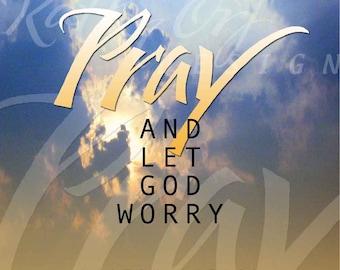 Pray and let God worry artwork