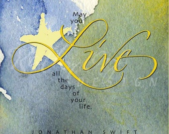 Live all the days of your life by Jonathan Swift
