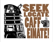 "Dr Who Dalek Typography ""Seek Locate Caffeinate"" Coffee Lovers 8x10 Print.  Select your color"