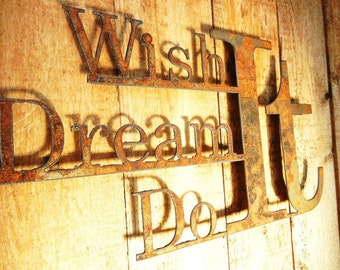 Wish it Dream it Do it,  Metal Word Art for Indoors or Outoors