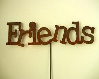 Friends, Metal Garden Stake