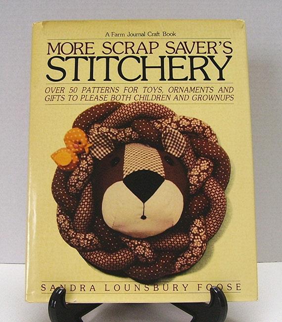 More Scrap Savers Stitchery - Farm Journal Craft Book