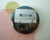 I Mix Tape Button
