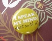 I Speak My Mind Button