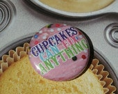 Cupcakes Can Fix Anything Button