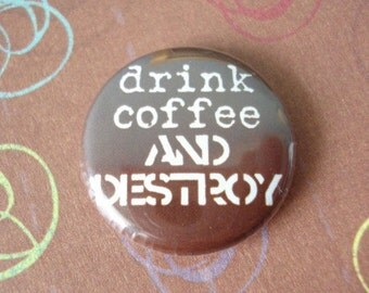 Drink Coffee and Destroy Button