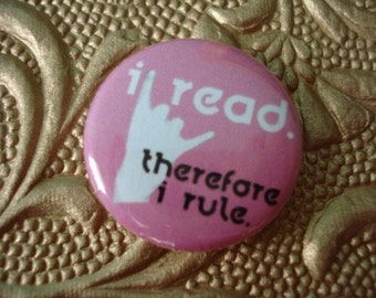 I Read Therefore I Rule Button