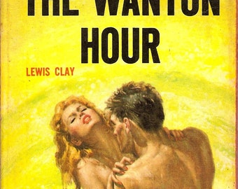 Lewis ClayThe Wanton Hour 1955 PB 1st Steamy Cover Art