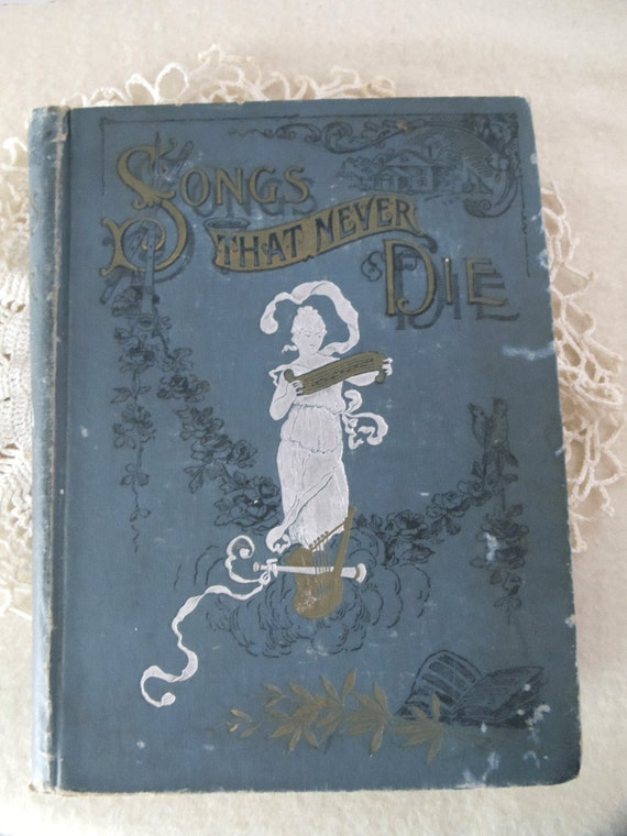1894 Songs That Never Die Antique Book - RaRe - Highly Collectible - Music Lovers-Artists